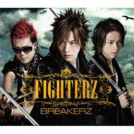 【送料無料】 BREAKERZ <strong>ブレイカーズ</strong> / FIGHTERZ 【初回限定盤 A】 【CD】