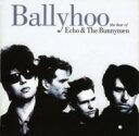 艺人名: E - Echo&The Bunnymen エコー&ザバニーメン / Ballyhoo - Best Of 輸入盤 【CD】