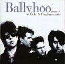 Echo&The Bunnymen エコー&ザバニーメン / Ballyhoo - Best Of 輸入盤 【CD】