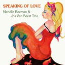 Marielle Koeman / Jos Van Beest / Speaking Of Love 【CD】
