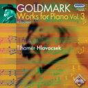 作曲家名: Ka行 - 【送料無料】 ゴルトマルク(1830-1915) / ピアノ曲全集第3集 フラヴァチェク 輸入盤 【CD】