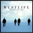 Westlife ウエストライフ / Where We Are 【CD】