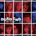 DEAD END デッドエンド / Zero 【Blu-spec CD】