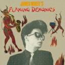 藝人名: J - James White (James Chance) / Flaming Demonics 【CD】