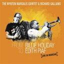 【送料無料】Wynton Marsalis ウィントン・マルサリス / From Billie Holiday To Edith Piaf 輸入盤 【CD】