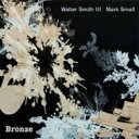 Artist Name: W - 【送料無料】 Walter Smith III / Mark Small / Bronze 輸入盤 【CD】