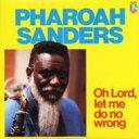 Pharoah Sanders ファラオサンダース / Oh Lord Let Me Do No Wrong 【LP】