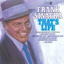 藝人名: F - Frank Sinatra フランクシナトラ / That's Life 輸入盤 【CD】
