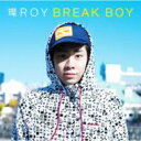 Rap, Hip-Hop - 環ROY / BREAK BOY 【CD】