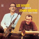 Artist Name: L - Lee Konitz / Jimmy Giuffre / Lee Konitz Meets Jimmy Giuffre 輸入盤 【CD】