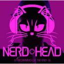 艺人名: Na行 - NERDHEAD ナードヘッド / BEGINNING OF THE END 【CD】