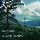 Bonobo / Black Sands 輸入盤 【CD】