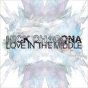 藝人名: N - 【送料無料】 Nick Chacona / Love In The Middle 輸入盤 【CD】