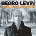 艺人名: G - Georg Levin / Everything Must Change 輸入盤 【CD】