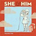 艺人名: S - 【送料無料】 She & Him シーアンドヒム / Volume Two 輸入盤 【CD】