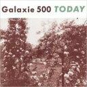 【送料無料】 Galaxie 500 ギャラクシーファイブハンドレッド / Today 輸入盤 【CD】