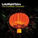 藝人名: C - Cinematic Orchestra シネマティックオーケストラ / Late Night Tales 輸入盤 【CD】