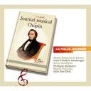 作曲家名: Sa行 - Chopin ショパン / 『ル・ジュルナル・ド・ショパン〜ショパンの音楽日記』 エル=バシャ、ケフェレック、ジュジアーノ、児玉桃、他(日本語解説付) 輸入盤 【CD】