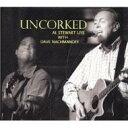 【送料無料】 Al Stewart アルスチュアート / Uncorked 輸入盤 【CD】