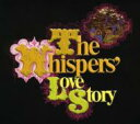 Whispers ウィスパーズ / Love Story 輸入盤 【CD】
