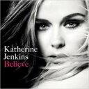 Katherine Jenkins キャサリンジェンキンス / Believe (New Edtion) 輸入盤 【CD】