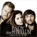 藝人名: L - Lady Antebellum レディアンテベラム / Need You Now 【CD】