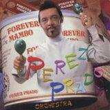 【】Perez Prado peresupurado / Forever Mambo∶不灭的曼保舞【CD】[【】 Perez Prado ペレスプラード / Forever Mambo: 不滅のマンボ 【CD】]