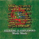 艺人名: Wa行 - Words Weeds / YOURSONG IS SIMPLEWORD 【CD】