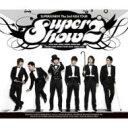 【送料無料】 Super Junior スーパージュニア / SUPER JUNIOR THE 2ND ASIA TOUR CONCERT ALBUM 『SUPER SHOW #2』 【CD】