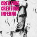 【送料無料】 Creature Creature クリーチャークリーチャー / Inferno / Creature Creature 【CD】