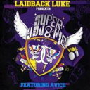 艺人名: L - 【送料無料】 Laidback Luke / Laidback Luke And Avicii Laidback Luke Pres.super You And Me 輸入盤 【CD】