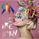Sia シーア / We Are Born 輸入盤 【CD】