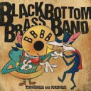 艺人名: Ha行 - BLACK BOTTOM BRASS BAND / TOUGHNESS AND MADNESS 【CD】