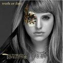 Automatic Loveletter オートマティックラブレター / Truth Or Dare 輸入盤 【CD】