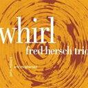 艺人名: F - Fred Hersch フレッドハーシュ / Whirl 輸入盤 【CD】