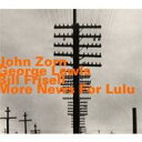 Artist Name: B - 【送料無料】 Bill Frisell / John Zorn / George Lewis / More News For Lulu 輸入盤 【CD】