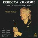 Artist Name: R - Rebecca Kilgore / Sings The Music Of Jerome Kern: Sure Thing 輸入盤 【CD】