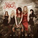 Artist Name: I - Indica (Rock) / A Way Away 【CD】