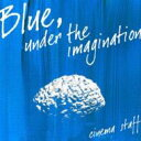 cinema staff / Blue, under the imagination 【CD】