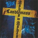 Artist Name: C - 【送料無料】 Candlemass キャンドルマス / Ashes To Ashes 輸入盤 【CD】