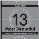 【送料無料】 Dean & Britta / 13 Most Beautiful : Songs For Andy Warhol's Screen Tests 【限定版】 輸入盤 【CD】