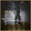 艺人名: C - Cherry Ghost / Beneath This Burning Shoreline 輸入盤 【CD】