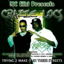 Artist Name: C - Crazie Locs / Mc Eiht Presents Crazie Locs Trying 2 Make It In These Streets 輸入盤 【CD】