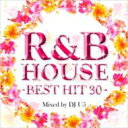 艺人名: D - Dj U5 / R & B House -best Hit 30- 【CD】