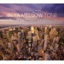 In Ya Mellow Tone 5 【CD】