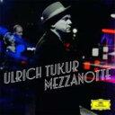 Artist Name: U - ウルリッヒ・トゥクール / Mezzanotte - Lieder Einer Nacht 輸入盤 【CD】