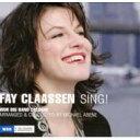 艺人名: F - Fay Claassen / Wdr Big Band Cologne / Sing! 輸入盤 【CD】