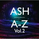 艺人名: A - Ash アッシュ / A-z Vol.2 【初回生産限定盤】 【CD】