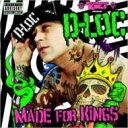 D Loc / Made For Kings 輸入盤 【CD】