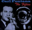 Carl Fontana / Fifties 輸入盤 【CD】
